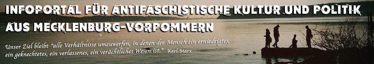Infoportal für antifaschistische Kultur und Politik aus Mecklenburg-Vorpommern